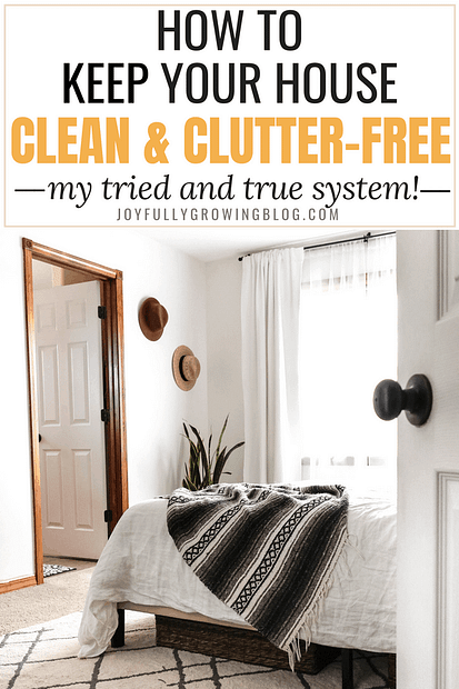 """A clean light and airy bedroom with text overlay that reads, """"How to keep your house clean and clutter free: my tried and true system"""""""